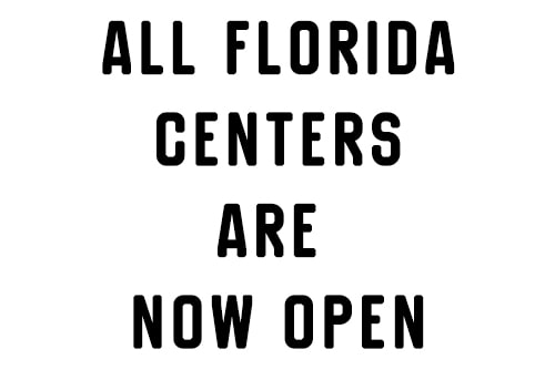 All Florida Centers are Open
