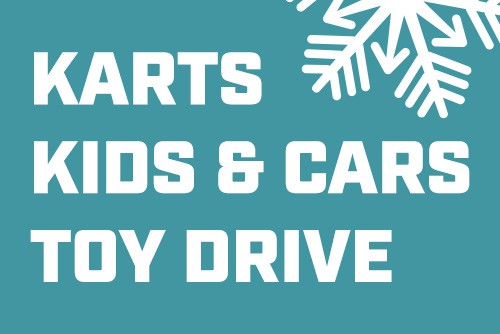 KARTS, KIDS & CARS TOY DRIVE