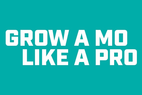 Grow A Mo Like A Pro For Movember