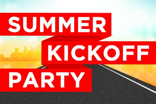 Come Party At Our Summer Kickoff Event!